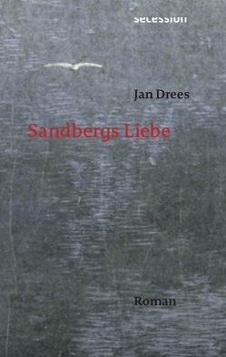 Sandbergs Liebe von Drees,  Jan