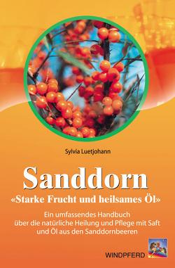 Sanddorn – Starke Frucht und heilsames Öl von Luetjohann,  Sylvia