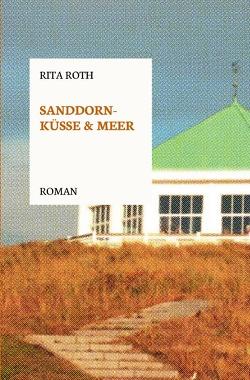 Sanddornküsse und Meer von Roth,  Rita