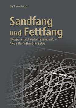 Sandfang und Fettfang von Botsch,  Bertram