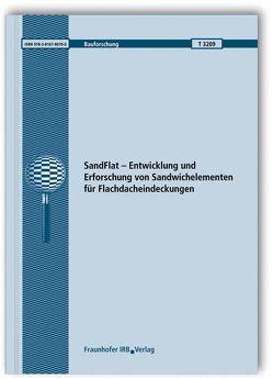 SandFlat – Entwicklung und Erforschung von Sandwichelementen für Flachdacheindeckungen. von Berner,  K., Kurpiela,  A., Pfaff,  Ute