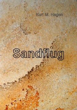 Sandflug von Hagen,  Kurt M.