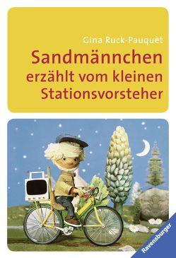 Sandmännchen erzählt vom kleinen Stationsvorsteher von Lentz,  Herbert, Ott,  Pepperl, Ruck-Pauquèt,  Gina