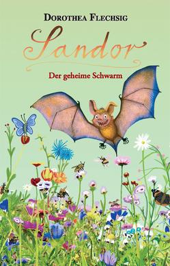 Sandor Der geheime Schwarm von Flechsig,  Dorothea, Inzinger,  Katrin