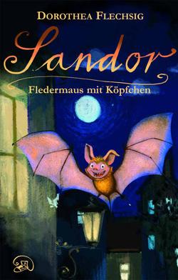 Sandor Fledermaus mit Köpfchen von Flechsig,  Dorothea, Puille,  Christian