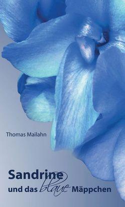 Sandrine und das blaue Mäppchen von Mailahn,  Thomas