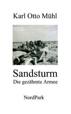 Sandsturm – Die gezähmte Armee von Mühl,  Karl Otto