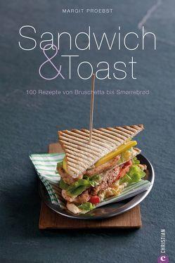 Sandwich & Toast von Fotos mit Geschmack,  NN, Proebst,  Margit
