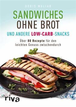Sandwiches ohne Brot und andere Low-Carb-Snacks von Muliar,  Doris