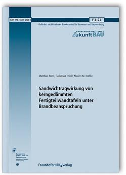 Sandwichtragwirkung von kerngedämmten Fertigteilwandtafeln unter Brandbeanspruchung. von Haffke,  Marcin M., Pahn,  Matthias, Thiele,  Catherina