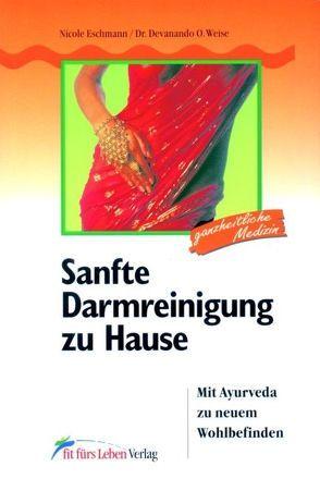 Sanfte Darmreinigung zu Hause von Eschmann,  Nicole, Weise,  Devanando O