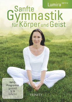 Sanfte Gymnastik für Körper und Geist von Lumira