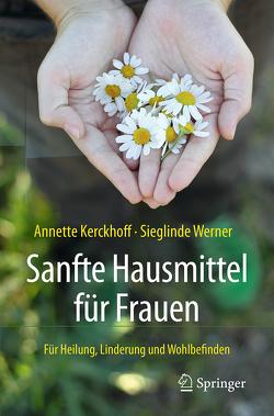 Sanfte Hausmittel für Frauen von Kerckhoff,  Annette, Werner,  Sieglinde