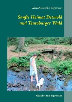 Sanfte Heimat Detmold und Teutoburger Wald von Greschke-Begemann,  Gerda