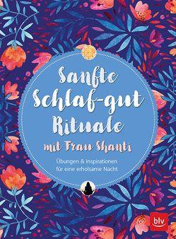 Sanfte Schlaf-gut Rituale mit Frau Shanti von Schmitt,  Christiane, Wetter,  Nadja