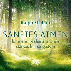 Sanftes Atmen – für mehr Resilienz und ein starkes Immunsystem von Skuban,  Ralph