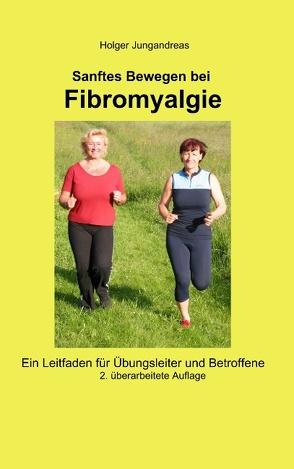 Sanftes Bewegen bei Fibromyalgie von Jungandreas,  Holger