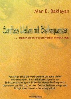 Sanftes Heilen mit Biofrequenzen von Baklayan,  Alan E.