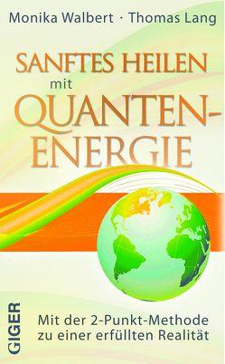 Sanftes Heilen mit Quantenenergie von Lang,  Thomas, Walbert,  Monika