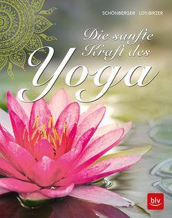Sanftes Yoga von Loy-Birzer,  Christina, Schönberger,  Stephanie