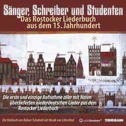 Sänger, Schreiber und Studenten – Das Rostocker Liederbuch aus dem 15.Jahrhundert von Schobeß,  Rainer