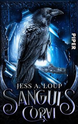 Sanguis Corvi – Das Blut des Raben von Loup,  Jess A.