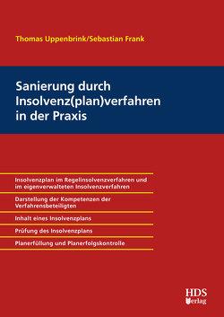 Sanierung durch Insolvenz(plan)verfahren in der Praxis von Frank,  Sebastian, Uppenbrink,  Thomas