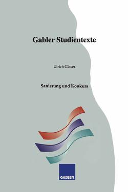 Sanierung und Konkurs von Glaser,  Ulrich