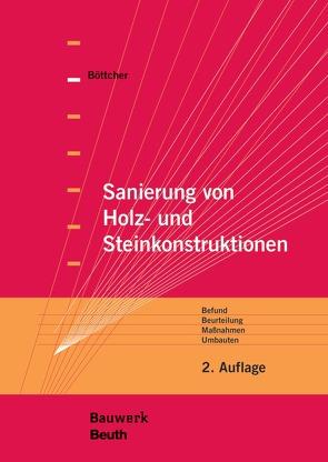 Sanierung von Holz- und Steinkonstruktionen – Buch mit E-Book von Böttcher,  Detlef