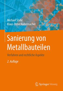 Sanierung von Metallbauteilen von Radermacher,  Klaus-Peter, Stahr,  Michael