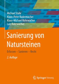 Sanierung von Natursteinen von Radermacher,  Klaus-Peter, Rohrwacher,  Klaus-Michael, Rohrwacher,  Lars, Stahr,  Michael