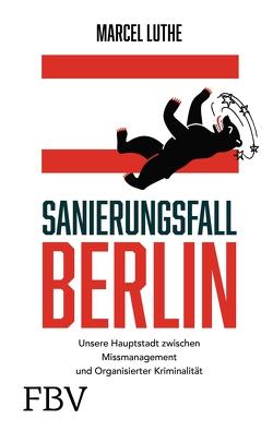 Sanierungsfall Berlin von Luthe,  Marcel