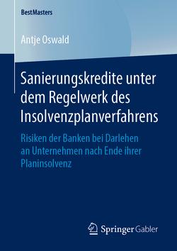 Sanierungskredite unter dem Regelwerk des Insolvenzplanverfahrens von Oswald,  Antje