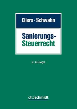 Sanierungssteuerrecht von Eilers,  Stephan, Schwahn,  Alexander, Tiemann,  Annika