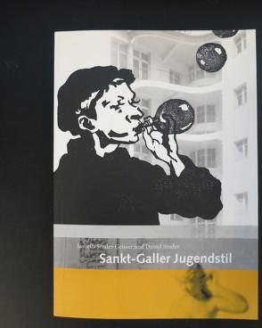 Sankt-Galler Jugendstil von Studer,  Daniel, Studer-Geisser,  Isabella