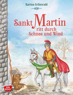 Sankt Martin ritt durch Schnee und Wind von Grünwald,  Karina, Rensmann,  Gesa