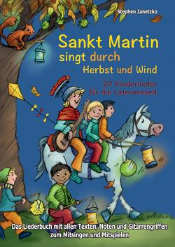 Sankt Martin SINGT durch HERBST und Wind – 20 Kinderlieder für die Laternenzeit von Janetzko,  Stephen