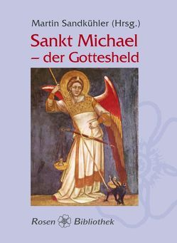 Sankt Michael – der Gottesheld von Sandkühler,  Martin