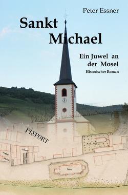 Sankt Michael – Ein Juwel an der Mosel von Essner,  Peter