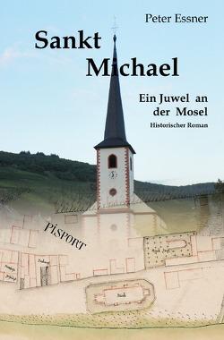 Sankt Michael – Ein Juwel an der Mossel von Essner,  Peter