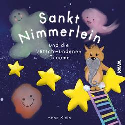 Sankt Nimmerlein und die verschwundenen Träume von Klein,  Anna