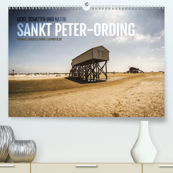 Sankt Peter-Ording. Licht, Schatten und Natur (Premium, hochwertiger DIN A2 Wandkalender 2021, Kunstdruck in Hochglanz) von Jansen,  Thomas