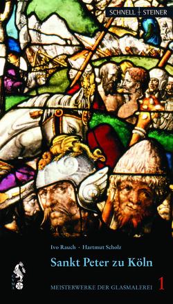 Sankt Peter zu Köln von Rauch,  Ivo, Scholz,  Hartmut