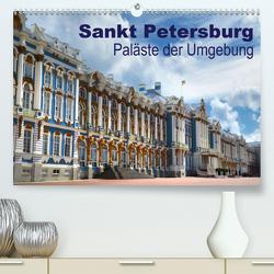 Sankt Petersburg – Paläste der Umgebung (Premium, hochwertiger DIN A2 Wandkalender 2021, Kunstdruck in Hochglanz) von Dürr,  Brigitte
