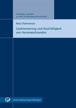 Sanktionierung und Rückfälligkeit von Heranwachsenden von Palmowski,  Nina