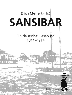 Sansibar- Ein deutsches Lesebuch 1844 bis 1914 von Klinkhardt,  Gerhard, Meffert,  Erich