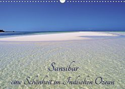 Sansibar, eine Schönheit im Indischen Ozean (Wandkalender 2019 DIN A3 quer) von Schroeder,  Thomas