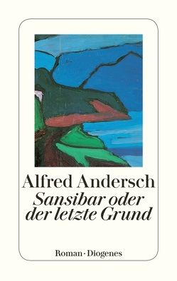 Sansibar oder der letzte Grund von Andersch,  Alfred