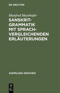 Sanskrit-Grammatik mit sprachvergleichenden Erläuterungen von Mayrhofer,  Manfred