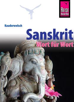 Sanskrit – Wort für Wort von Weber,  Claudia
